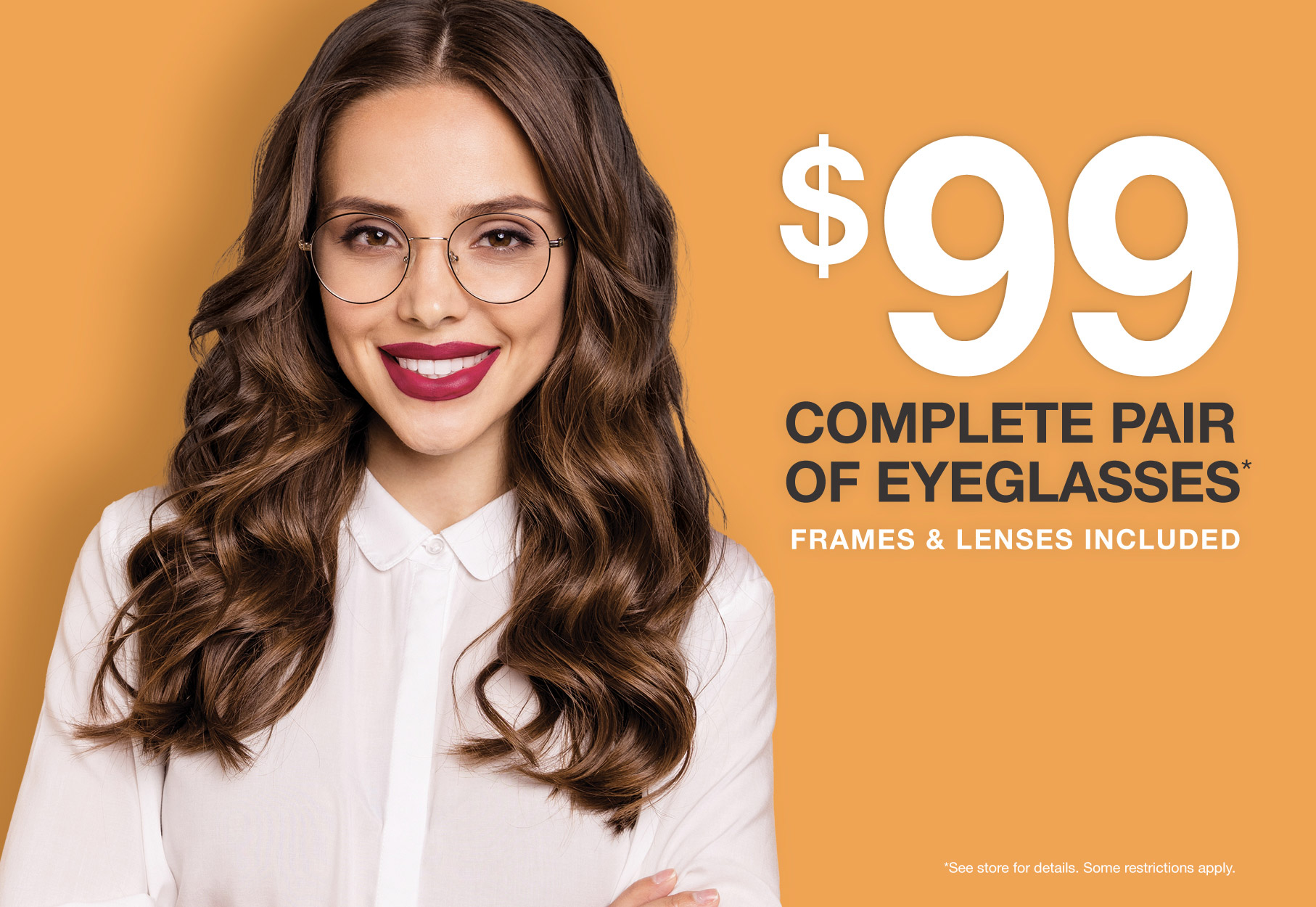 $99 Complete Pair of Eyeglasses - Frames and Lenses Included